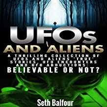 UFOs and Aliens: A Thrilling Collection of UFOs and Aliens