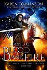 A Bond of Blood and Fire (The Goddess and the Guardians Book 2) Kindle Edition