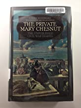 The Private Mary Chesnut: The Unpublished Civil War Diaries
