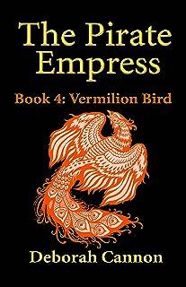The Pirate Empress: Vermilion Bird: A Serial Novel, Book 4