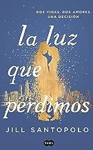 La luz que perdimos / The Light We Lost (Spanish Edition)