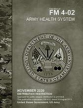Field Manual FM 4-02 Army Health System November 2020