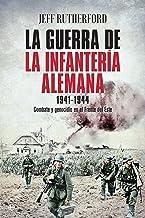 La guerra de la infantería alemana. 1941-1944 (Historia del