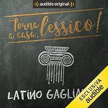 Latino gagliardo: Torna a casa, Lessico!