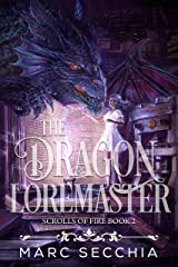 The Dragon Loremaster (Scrolls of Fire Book 2) Kindle Edition