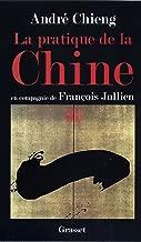 La pratique de la Chine (essai français) (French Edition)