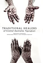 Traditional Healers of the Central Desert: Ngangkari