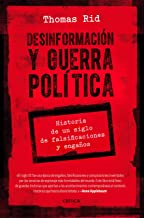Desinformación y guerra política: Historia de un siglo de falsificaciones y engaños (Spanish Edition)