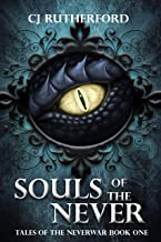 Souls of the Never: A YA Scifi Fantasy Romance Series (Tales of the Neverwar Series Book 1)