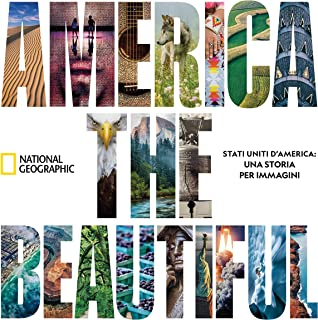 America the beautiful. Stati Uniti d'America: una storia per immagini. Ediz. illustrata
