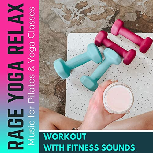 Rage Yoga Relax - Workout with Fitness Sounds and Epic ...