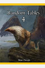 The Book of Random Tables 4: Fantasy Role-Playing Game Aids for Game Masters (The Books of Random Tables) Kindle Edition