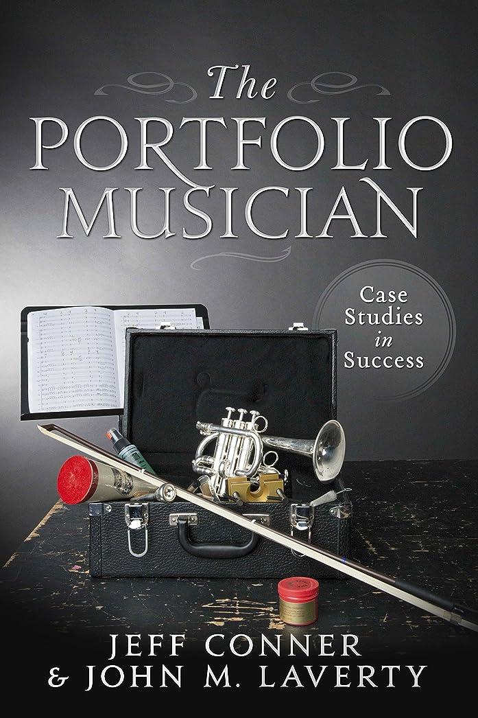 折る殺人ワームThe Portfolio Musician: Case Studies in Success (English Edition)
