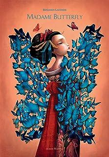 Madame Butterfly: Librement adapté de l'opéra Madame Butterfly de Giacomo Puccini et de Madame Chrysanthème de Pierre Loti