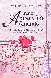 A Maior Paixao Do Mundo, A Historia Da Freira Mariana Alcoforado E Suas Cartas (Em Portuguese do Brasil)