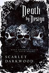 Death By Design: Keep Enemies Close to Your Heart Kindle Edition