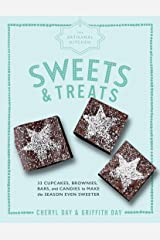 The Artisanal Kitchen: Sweets and Treats: 33 Cupcakes, Brownies, Bars, and Candies to Make the Season Even Sweeter Kindle Edition
