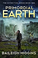 Primordial Earth: Book 1 (The Extinction Series - A Prehistoric, Post-Apocalyptic, Sci-Fi Thriller) Kindle Edition