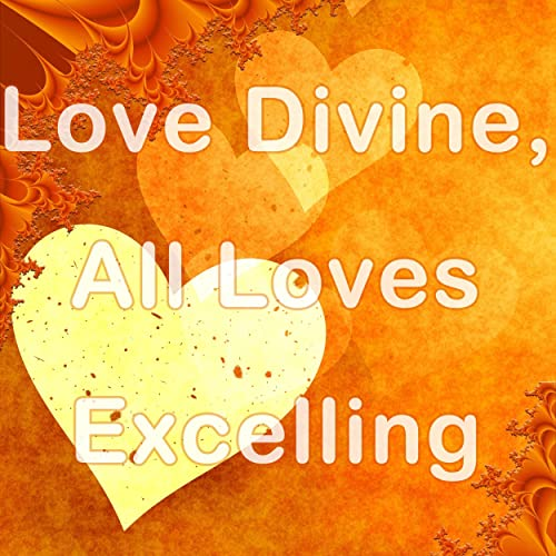 love divine all loves excelling mp3