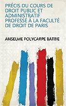 Précis du cours de droit public et administratif professé à la Faculté de droit de Paris (French Edition)