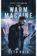 The Warm Machine: An Apocalyptic Dystopian Thriller (Humanity Series Book 1) Kindle Edition