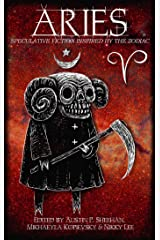 Aries: Speculative Fiction Inspired by the Zodiac (The Zodiac Series) Kindle Edition