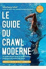 Le guide du crawl moderne - Nouvelle édition Format Kindle