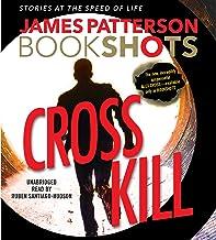 Cross Kill: A BookShot: An Alex Cross Story