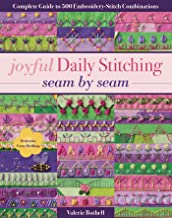 Joyful Daily Stitching, Seam by Seam: Complete Guide to 500 Embroidery-Stitch Combinations, Perfect for Crazy Quilting (English Edition)