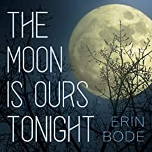 The Moon Is Ours Tonight