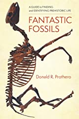 Fantastic Fossils: A Guide to Finding and Identifying Prehistoric Life Kindle Edition