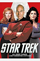 Star Trek - All Good Things: A Next Generation Companion Kindle Edition