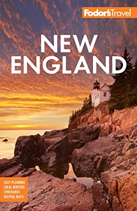 Fodors New England: With the Best Fall Foliage Drives & Scenic Road Trips