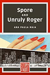 Spore and Unruly Roger (Two Short Stories) (English Edition) eBook Kindle
