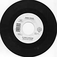RANDY TRAVIS 45 RPM IF I DIDN'T HAVE YOU / I TOLD YOU SO