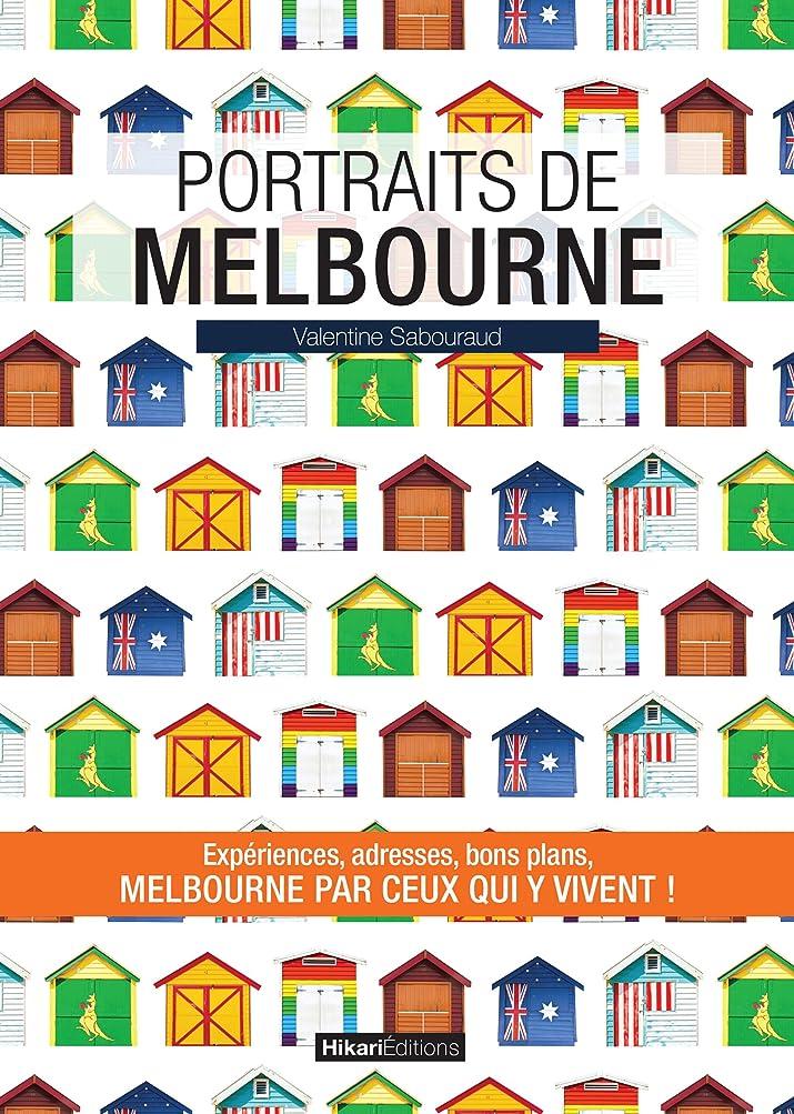 補正悲劇的なクラウドPortraits de Melbourne: Melbourne par ceux qui y vivent ! (Vivre ma ville) (French Edition)