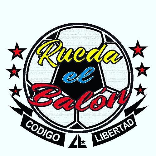 Rueda el Balón de Codigo Libertad en Amazon Music - Amazon.es