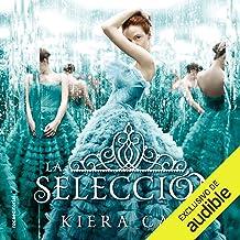 La selección (Narración en Castellano) [The Selection (Narration in Spanish)]: Serie La selección, libro 1 [The Selection ...