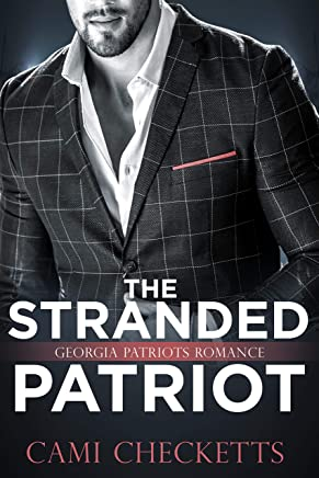 The Stranded Patriot: Georgia Patriots Romance (Steele Family Romance)