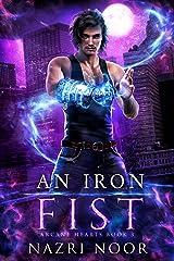 An Iron Fist (Arcane Hearts Book 3) Kindle Edition