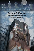 表紙: Games & Players (Administration Series Book 3) (English Edition) | Manna Francis