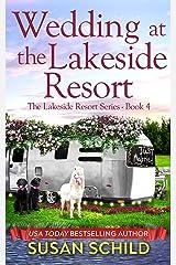 Wedding at the Lakeside Resort: The Lakeside Resort Series Book 4 Kindle Edition