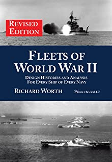 Fleets of World War II (revised edition): Design History and Analysis for Every Ship of Every Navy