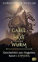 Die Gabel, die Hexe und der Wurm. Geschichten aus Alagaësia. Band 1: Eragon: Die Eragon-Saga (German Edition)
