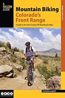 Mountain Biking Colorado's Front Range: A Guide to the Area's Greatest Off-Road Bicycle Rides (Regional Mountain Biking Series)