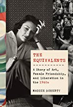 The Equivalents: A Story of Art, Female Friendship, and Liberation in the 1960s