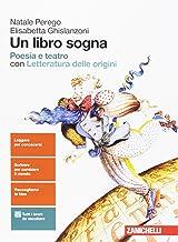 Permalink to Un libro sogna. Poesia e teatro. Per le Scuole superiori. Con aggiornamento online PDF