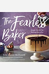 The Fearless Baker: Simple Secrets for Baking Like a Pro Kindle Edition