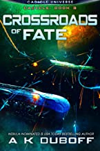 Crossroads of Fate (Cadicle Book 3): An Epic Space Opera Series