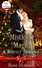 Mistletoe Magic: A Regency Romance (Home for Christmas Book 2)